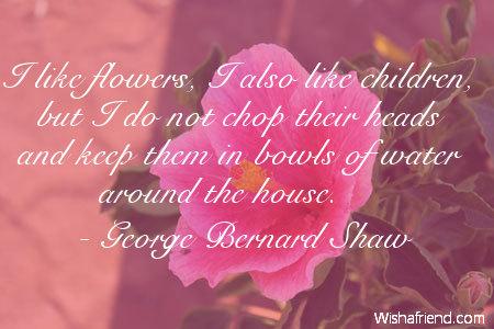 flower quotes. Black Bedroom Furniture Sets. Home Design Ideas