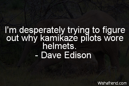 Kamikaze Pilots Wore Helmets Quotes Why Kamikaze Pilots Wore