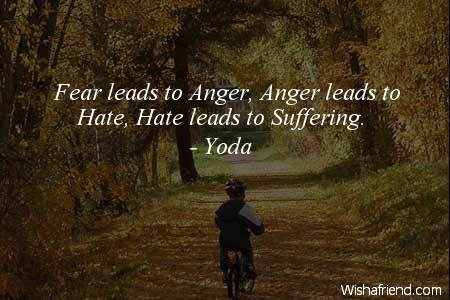 Anger Hate Quotes Hate-fear Leads to Anger