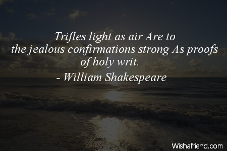Trifles Light As Air Are William Shakespeare Quote