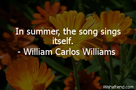 Summer in summer the song sings itself